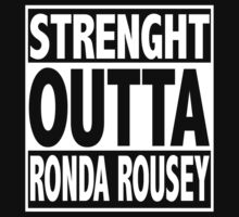 Strenght Outta Ronda Rousey by mluata