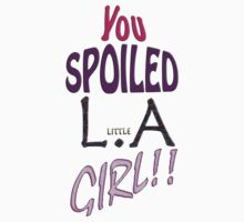 Spoiled LA Girl by jmarjieh