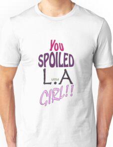 Spoiled LA Girl Unisex T-Shirt