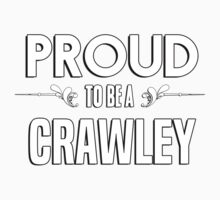 Proud to be a Crawley. Show your pride if your last name or surname is Crawley Kids Clothes