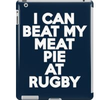I can beat my meat pie at rugby iPad Case/Skin