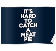 It's hard to catch a meat pie Poster