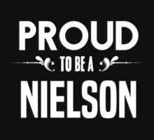 Proud to be a Nielson. Show your pride if your last name or surname is Nielson by mjones7778
