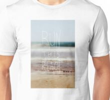 Run this beach Unisex T-Shirt