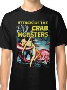 Attack of the Crab Monsters! Vintage  Classic T-Shirt