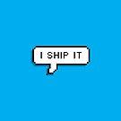I Ship It by 4ogo Design
