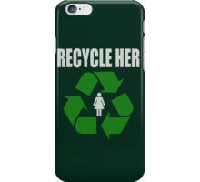 Recycle Her iPhone Case/Skin