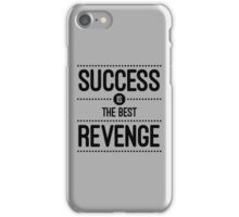 Success Is The Best Revenge Quote iPhone Case/Skin