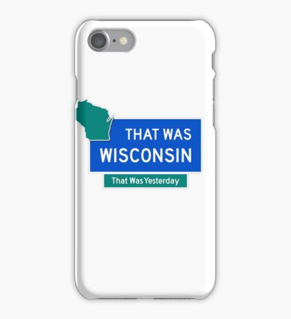 That Was Wisconsin iPhone Case/Skin