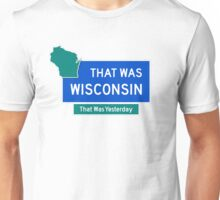 That Was Wisconsin Unisex T-Shirt