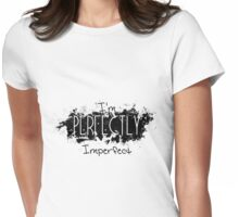 Imperfect Womens Fitted T-Shirt