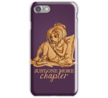 Just one more chapter... iPhone Case/Skin
