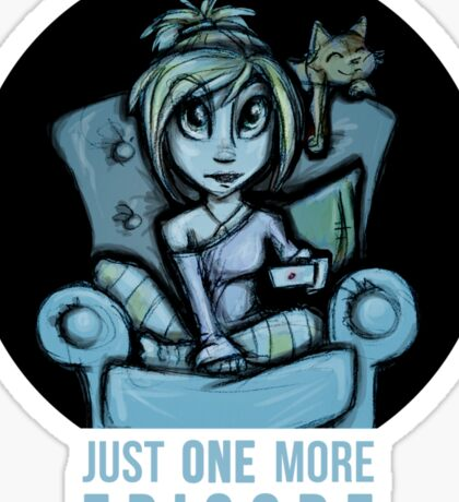 Just one more episode... Sticker