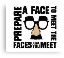 Prepare A Face Canvas Print