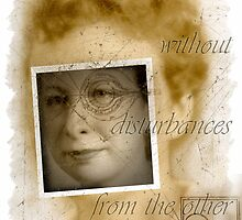 without disturbances from the other  by Rene Hales