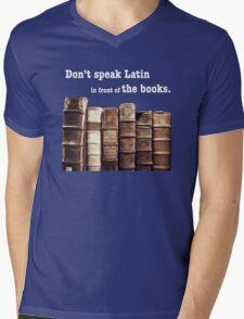 Don't Speak Latin in Front of the Books Mens V-Neck T-Shirt