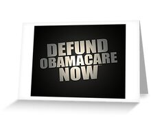 Defund Obamacare Now Greeting Card