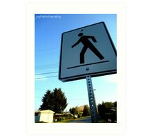 Walk This Way Art Print