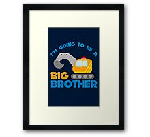Digger truck im going to be a big brother geek funny nerd Framed Print