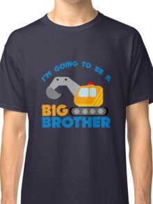 Digger truck im going to be a big brother geek funny nerd Classic T-Shirt