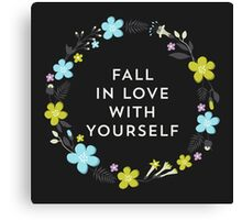 Fall In Love With Yourself Canvas Print
