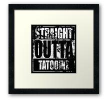 Straight OUTTA Tatooine - Star Wars - distressed Framed Print