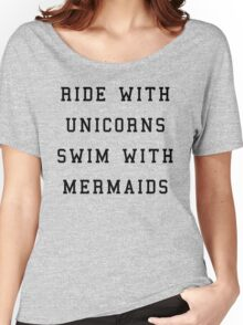 Ride With Unicorns Quote Women's Relaxed Fit T-Shirt