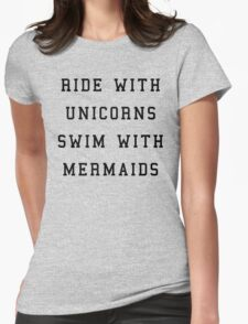 Ride With Unicorns Quote Womens Fitted T-Shirt