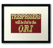 Trespassers Will Be Fed to the Ori - Dark Backgrounds Framed Print