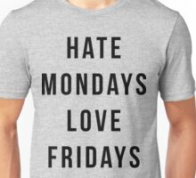 Hate Mondays Funny Quote Unisex T-Shirt
