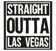 Straight Outta Las Vegas by heeheetees