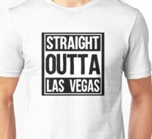 Straight Outta Las Vegas Unisex T-Shirt