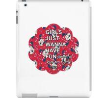 Girls Just Wanna Have Fundamental Human Rights iPad Case/Skin