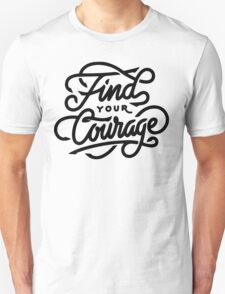 Find Your Courage T-Shirt