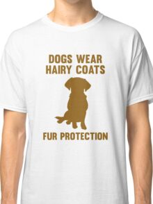 Fur Protection Classic T-Shirt