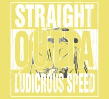 Straight Outta Ludicrous Speed Kids Clothes