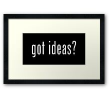got ideas? Framed Print