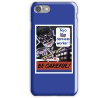 Tojo Like Careless Worker Be Careful - WW2 iPhone Case/Skin