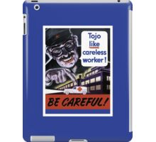 Tojo Like Careless Worker Be Careful - WW2 iPad Case/Skin