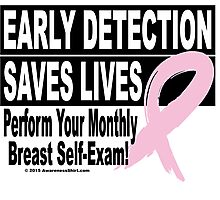 Early Detection Saves Lives - Version 1 Photographic Print