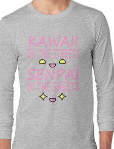 Kawaii on the streets, Senpai in the sheets Pink Long Sleeve T-Shirt
