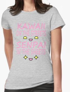 Kawaii on the streets, Senpai in the sheets Pink Womens Fitted T-Shirt