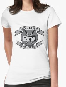 Roshan's Fine Cheeses Womens Fitted T-Shirt