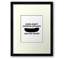 Jokes About German Sausages Framed Print