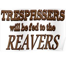 Trespassers Will Be Fed to the Reavers Poster