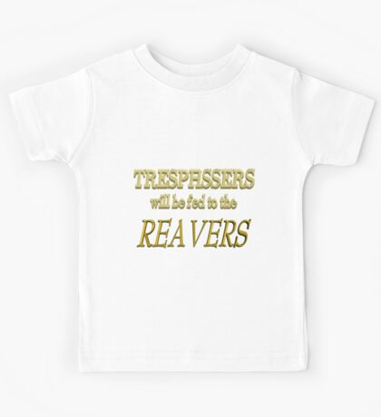 Trespassers Will Be Fed to the Reavers - Dark Backgrounds Kids Tee