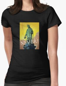 Lady Liberty In Chains -- Never  Womens Fitted T-Shirt