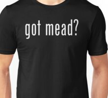 got mead? Unisex T-Shirt