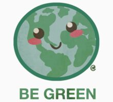 BE GREEN by jrock1184