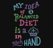 My idea of a balanced diet is a cupcake in each hand-light by Andi Bird
